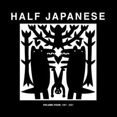Half Japanese - VOLUME 4 1997-2001