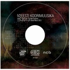 koorid - Uus eesti koorimuusika 2013