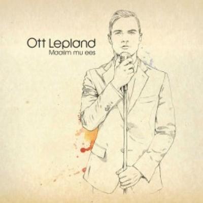 Ott Lepland - Maailm mu ees