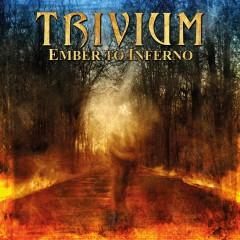 Trivium - EMBER TO INFERNO -HQ-