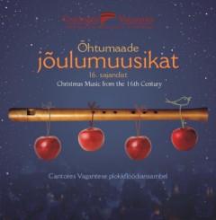 Cantores Vagantes - Õhtumaade jõulumuusikat 16. sajandist