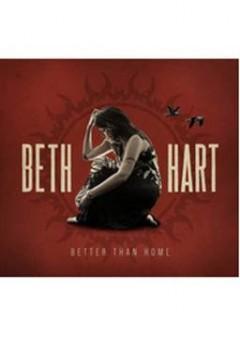 Hart, Beth - BETTER THAN HOME