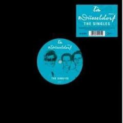 La Dusseldorf - The Singles