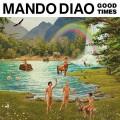 Mando Diao - GOOD TIMES -LTD-
