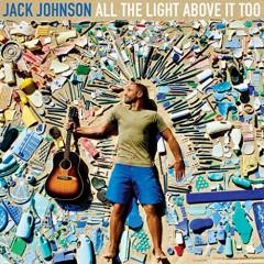 Johnson, Jack - ALL THE LIGHT ABOVE