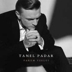 Tanel Padar - Parem veelgi