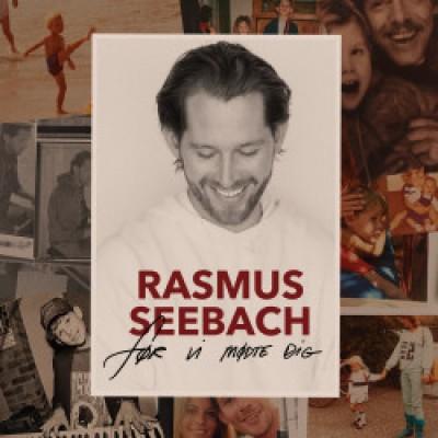 Seebach, Rasmus - FOR VI MODTE DIG