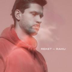Reket - Rahu