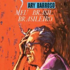 Ary Barroso - Meu Brasil Brasileiro + Um Interpreta o Outro