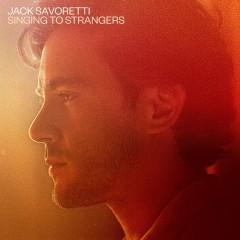 Savoretti, Jack - SINGING TO STRANGERS