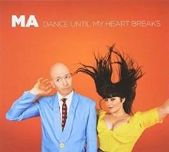 Ma - Dance Until My Heart..