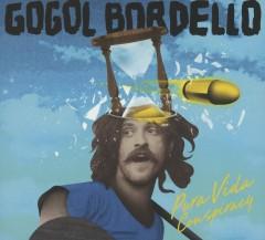 Bordello, Gogol - Pura Vida Conspiracy