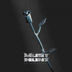 Must Hunt - Oota mind ära