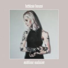 Bedless Bones - Sublime Malaise