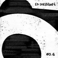 Sheeran, Ed - NO.6 COLLABORATIONS..