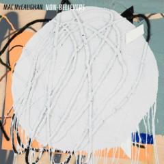 MCCAUGHAN, MAC - NON-BELIEVERS