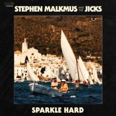 Malkmus, Stephen & The Ji - SPARKLE HARD
