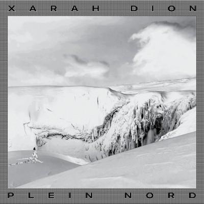 Xarah Dion - Plein Nord