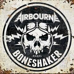 Airbourne - BONESHAKER -DELUXE-