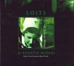 Loits - Ei kahetse midagi