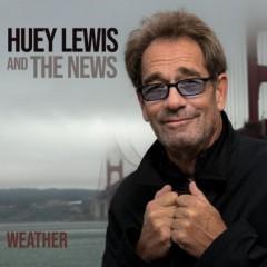 Lewis, Huey & The News - WEATHER