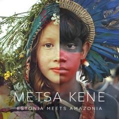 METSA KENE - Estonia Meets Amazonia