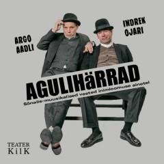 Indrek Ojari ja Argo Aadli - Agulihärrad