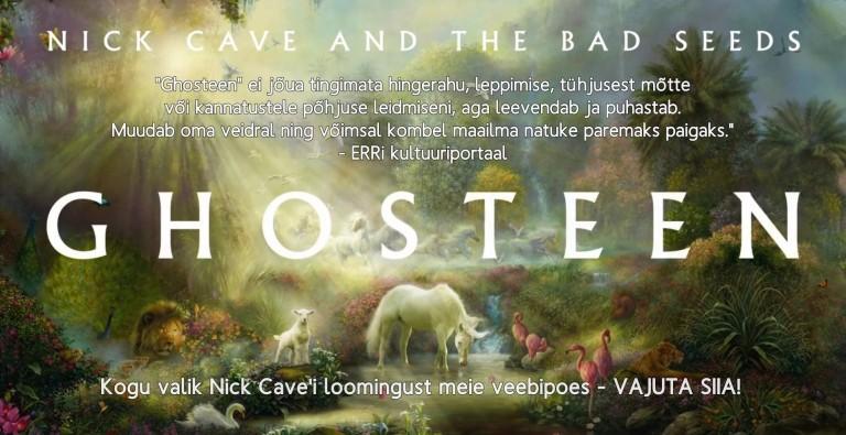 GHOSTEEN + kogu valik Nick Cave'i loomingust!